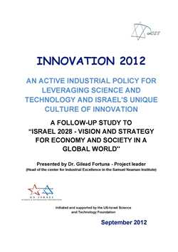 Innovation 2012 An active industrial policy for leveraging science and technology and Israel's unique culture of innovation