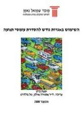 National Environmental Priorities of Israel, Position Paper VI, appendix to Vol. 3: Road pricing mechanisms for managing traffic congestion