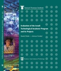 Evaluation of the Technological Incubator Program in Israel (and the Projects Operating Within It) - A Decade After its Establishment