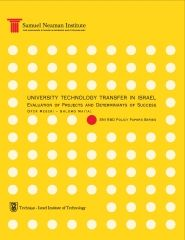 University Technology Transfer in Israel: Evaluation of Projects and Determinants of Success - SNI R&D Policy Papers Series